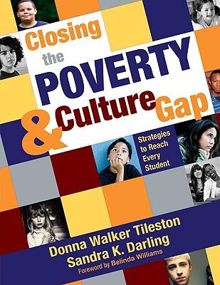 Closing the Poverty & Culture Gap By Tileston, Donna Walker/ Darling, Sandra K./ Williams, Belinda (FRW)