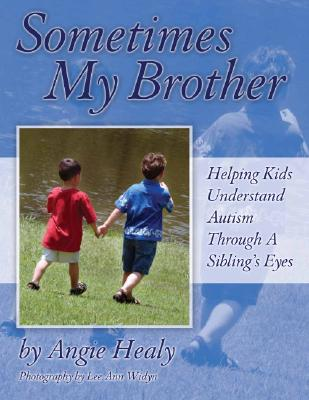Sometimes My Brother By Healy, Angie